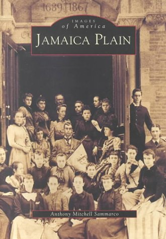 Jamaica Plain (MA): Images of America: Sammarco, Anthony Mitchell