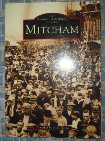 Mitcham (Archive Photographs) (0752406477) by Harris, Nick