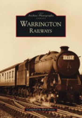 9780752407050: Warrington Railways