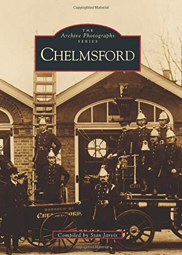 9780752407340: Chelmsford In Old Photographs (Archive Photographs)