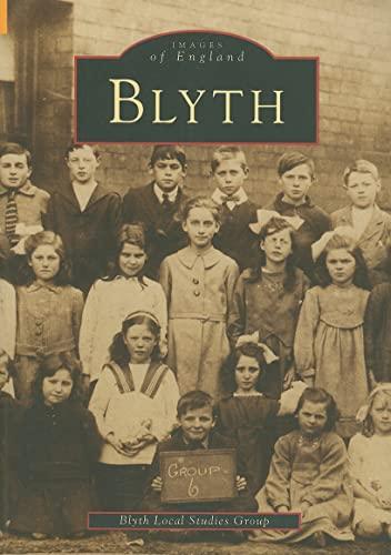 9780752407739: Blyth (Images of England)