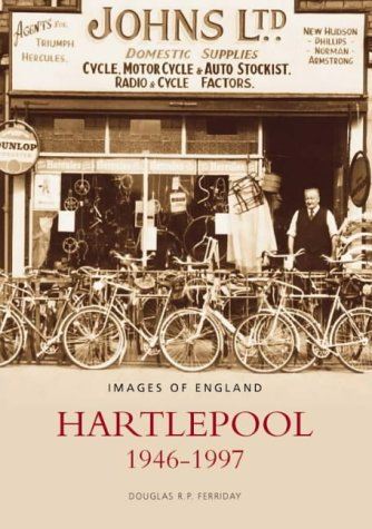 9780752407951: Hartlepool 1945-1997 (Archive Photographs: Images of England)