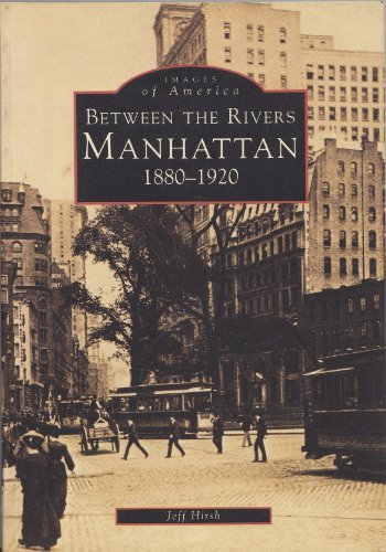 9780752408125: Manhattan: Between the Rivers, 1880-1920 (Images of America)
