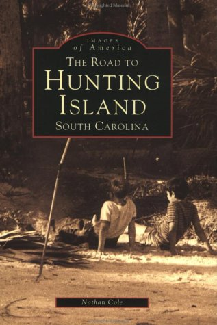 9780752408231: Road To Hunting Island, SC (Images of America (Arcadia Publishing))