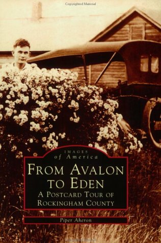 From Avalon to Eden: A Postcard Tour of Rockingham County: Aheron, Piper