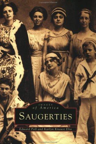 Images of America: Saugerties: Poll, Edward;Elia, Karlyn Knaust