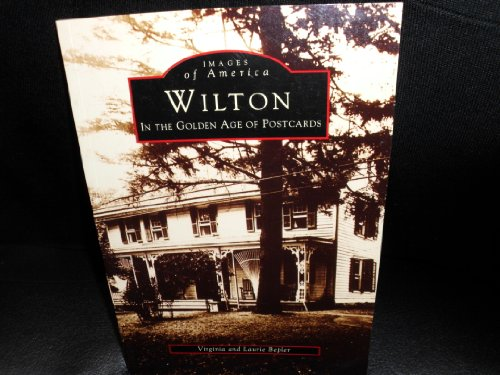 9780752408668: Wilton in the Golden Age of Postcards (Postcard History Series)