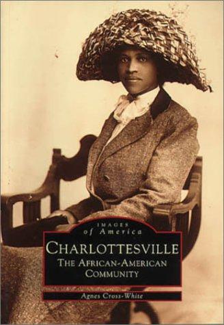 Charlottesville:: The African-American Community (Black America): Cross-White, Agnes