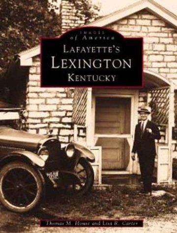 9780752408903: Lafayette's Lexington Kentucky (Images of America (Arcadia Publishing))