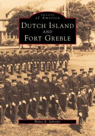Dutch Island and Fort Greble, Images of America