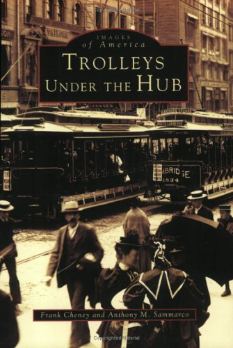 Trolleys Under The Hub (Images of America)