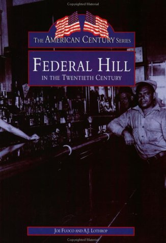 9780752409115: Federal Hill In The Twentieth Century (RI) (Images of America)