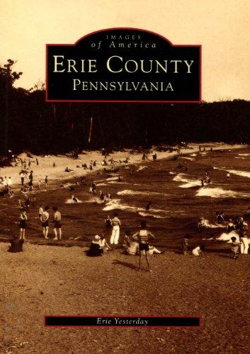 Erie County Pennsylvania: Yesterday, Erie