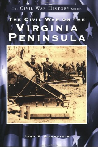9780752409207: The Civil War on the Virginia Peninsula (Images of America)