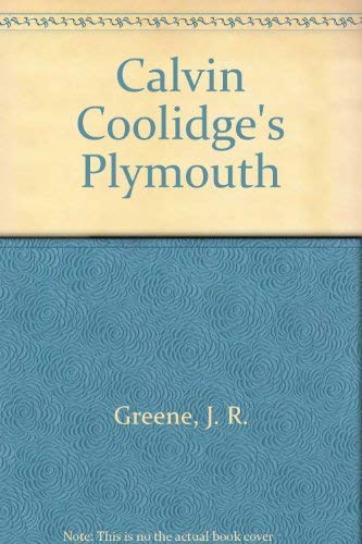 9780752409450: Calvin Coolidge's Plymouth (Images of America)