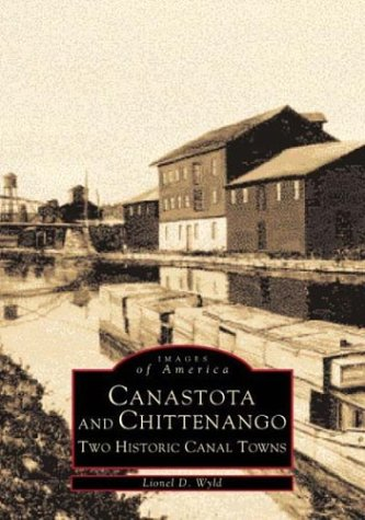 9780752409719: Canastota and Chittenango: Two Historic Canal Towns (Images of America)