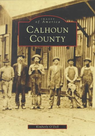 9780752409870: Calhoun County (Images of America)