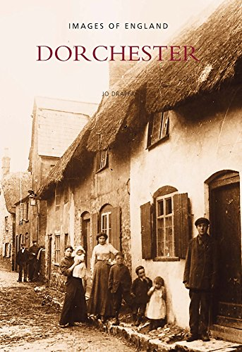9780752410234: Dorchester: Images of England (Archive Photographs)