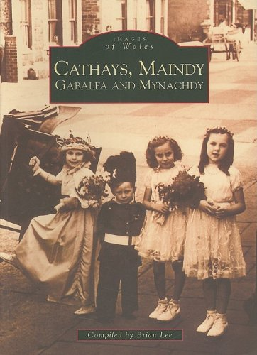 9780752410302: Cathays, Maindy, Gabalfa and Mynachdy (Archive Photographs)
