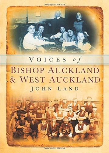 9780752410906: Bishop Auckland & West Auckland Voices (Tempus Oral History)