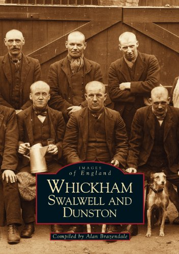 Images of England - Whickham, Swalwell and Dunston