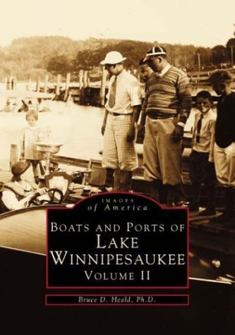 Boats and Ports of Lake Winnipesaukee Volume II (Images of America)