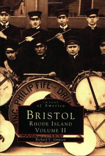 Bristol Volume II (RI) (Images of America): Simpson, Richard V.