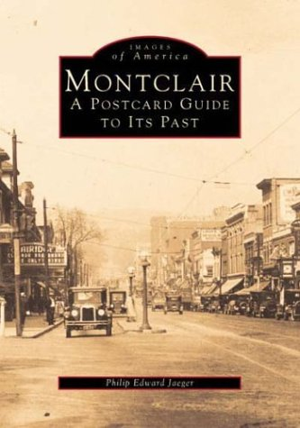 Montclair, New Jersey Postcards: A Postcard Guide to Its Past (Postcard History Series)