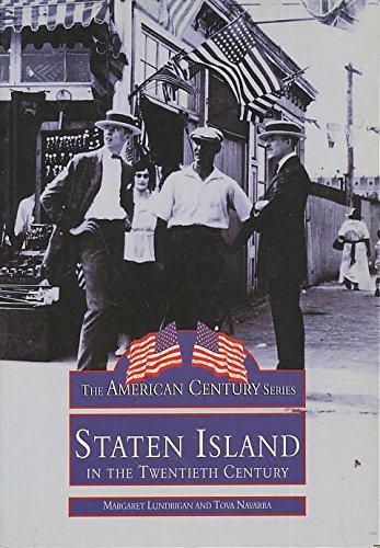 Staten Island, NY In The Twentieth Century (Images of America): Lundrigan, Margaret, Navarra, Tova