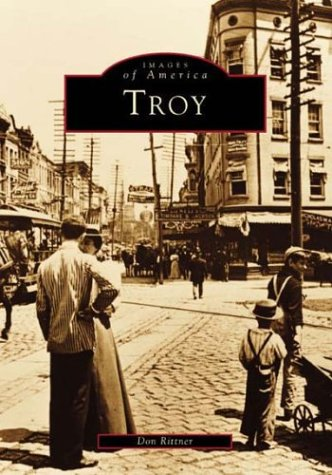 Troy (Images of America: New York) (Images of America (Arcadia Publishing)): Don Rittner
