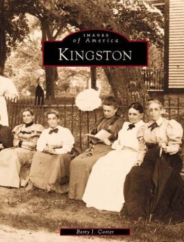 Kingston (RI) (Images of America): Cotter, Betty J.