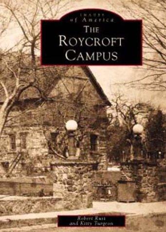 The Roycroft Campus (Images of America (Arcadia Publishing)): Rust, Robert