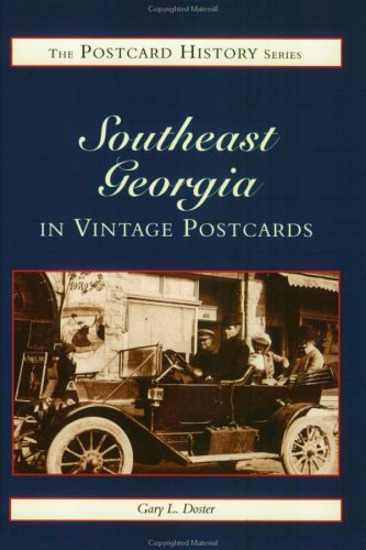 Southeast Georgia: In Vintage Postcards: Doster, Gary L.