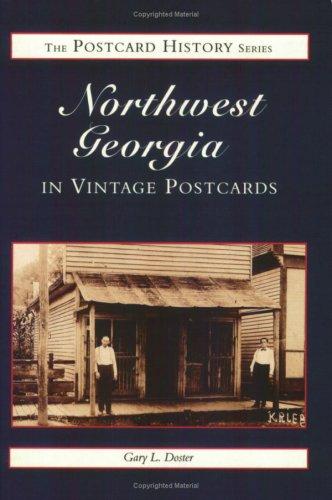 Northwest Georgia in Vintage Postcards: Doster, Gary L.
