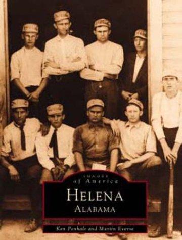 9780752413983: Helena (Images of America (Arcadia Publishing))