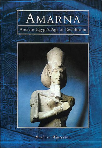 Amarna: Ancient Egypt's Age of Revolution