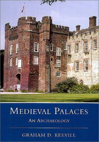 Medieval Palaces an Archaeology
