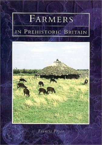 9780752414775: Farmers in Prehistoric Britain Pbk (History and Archaeology)