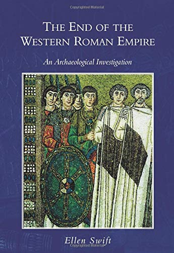 9780752414782: End of the Western Roman Empire: An Archaeological Investigation