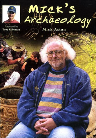 Mick's Archaeology (Revealing History) (9780752414805) by Mick Aston