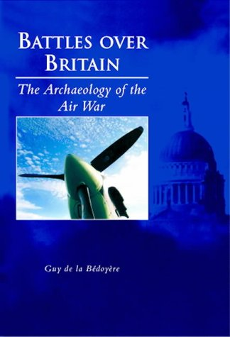 Battles Over Britain: The Archaeology of the Air War