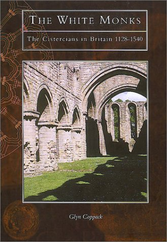 9780752414935: The White Monks: The Cistercians in Britain