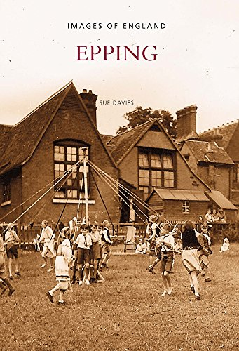 Epping: Images of England (Archive Photographs) (9780752415000) by [???]