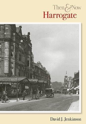 Harrogate: Then and Now (Archive Photographs) (9780752415024) by David J. Jenkinson