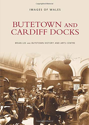 9780752415826: Butetown and Cardiff Docks (Images of Wales)