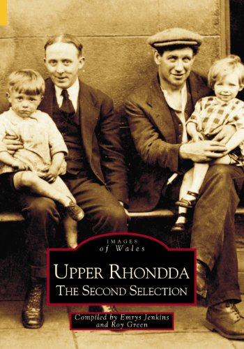 Upper Rhondda: The Second Selection (Archive Photographs: Images of Wales) (075241609X) by Jenkins, Emrys; Green, Roy