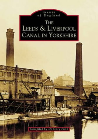 9780752416311: The Leeds and Liverpool Canal in Yorkshire (Archive Photographs: Images of England)