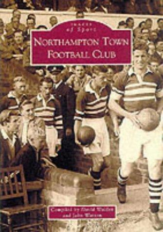 Northampton Town Football Club (Images of Sport): Tempus