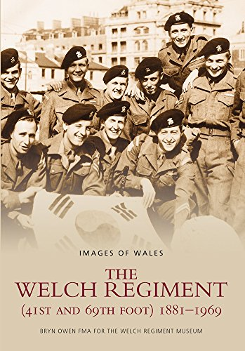 9780752416793: The Welch Regiment (41st and 69th Foot) 1881-1969 (Images of Wales)