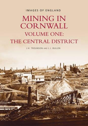 9780752417073: Mining in Cornwall: The Central District Vol 1 (Archive Photographs: Images of England)